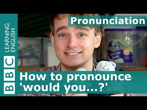 Pronunciation: How to pronounce 'would you...?'