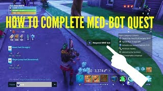 HOW TO DO MED-Bot Quest Fortnite Save The World Tips medbot