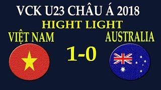 U23 Việt Nam 1-0 U23 Australia : Chiến thắng lịch sử của bóng đá Việt Nam