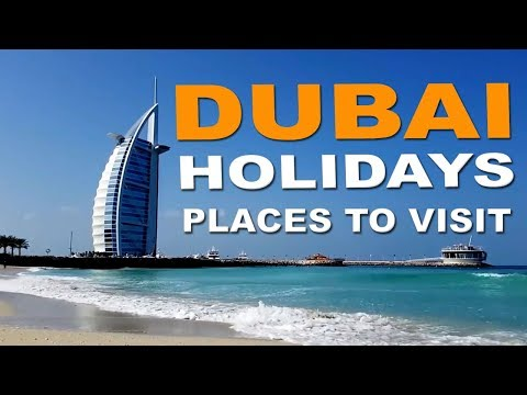 Dubai Holidays -  Places to Visit  - United Arab Emirates