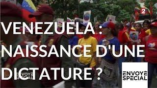 Envoyé spécial. Venezuela naissance d'une dictature - 11 janvier 2018 (France 2)