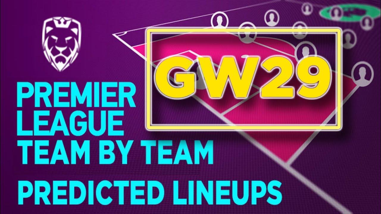 Gameweek 29 ⚽️ Predicted Lineups | FPL 2019/20 ✔️