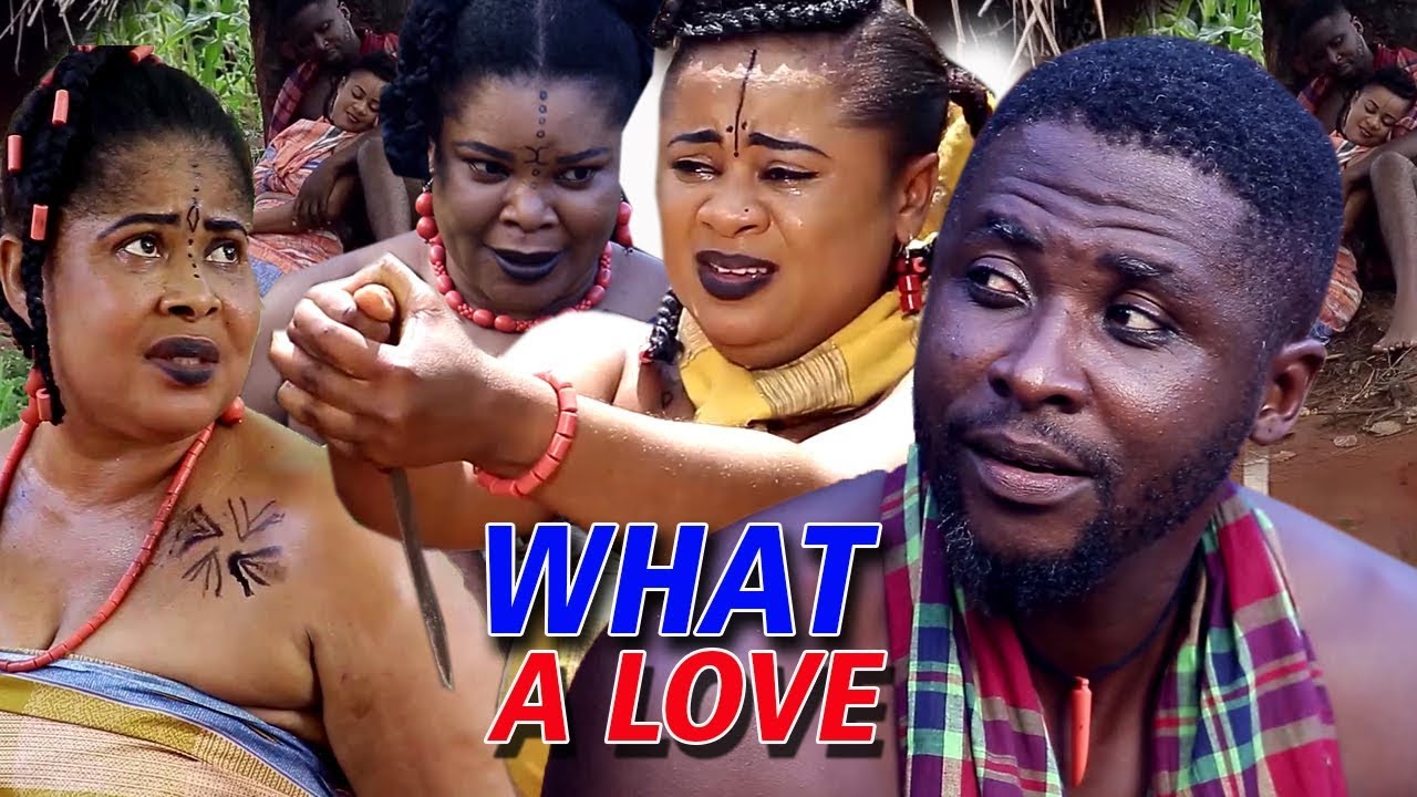 Download WHAT A LOVE SEASON 1 -  2018 TRENDING NIGERIAN NOLLYWOOD MOVIE |FULL HD