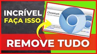 Como remover e desinstalar Chromium do PC por Completo