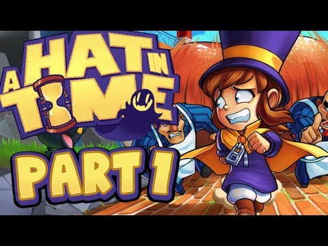 A Hat In Time - Part 1 - She Came From Outer Space