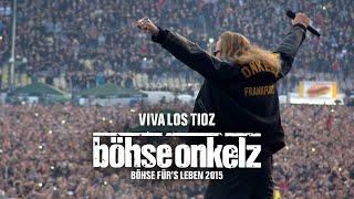 Böhse Onkelz - VIVA LOS TIOZ (Böhse für's Leben 2015)