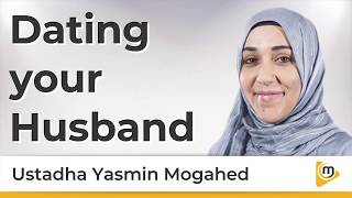 Dating your husband - Yasmin Mogahed