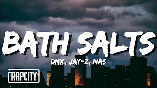 DMX - Bath Salts (Lyrics) ft. JAY-Z, Nas