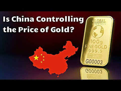 Is China Controlling the Price of Gold?