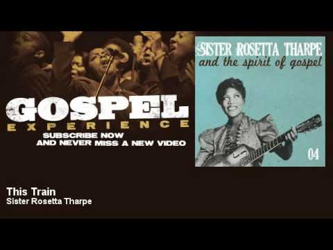 Sister Rosetta Tharpe - This Train - Gospel