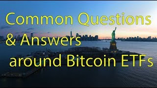 Common questions about the SEC & the approval process for Bitcoin & Crypto ETFs