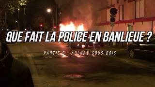 Reportage à Aulnay-sous-bois (93600) #QueFaitLaPoliceEnBanlieue