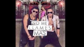 Kent Y Tony   No Me Llames Mas (letra)