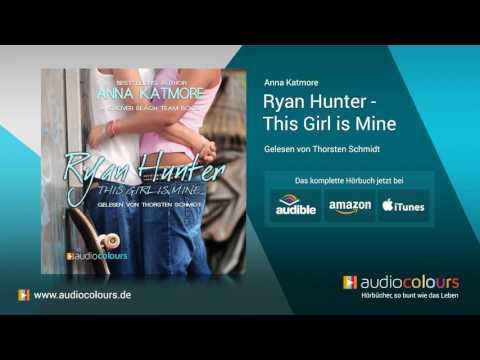 Hörbuch Ryan Hunter - This Girl is Mine von Anna Katmore. Jetzt kostenlos reinhören!