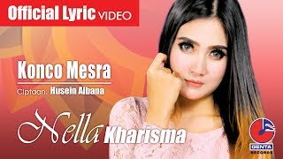 KONCO MESRA - NELLA KHARISMA (OM. MALIKA) - Official Lyric Video