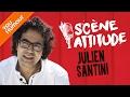 SCENE ATTITUDE - Julien Santini