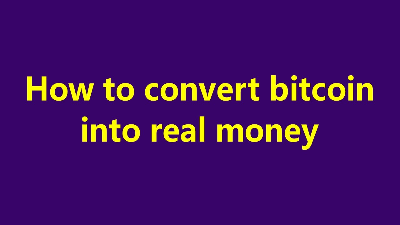 how to convert bitcoins to cash
