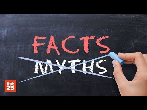 25 COMMON MYTHS You Wont Believe Are Actually True