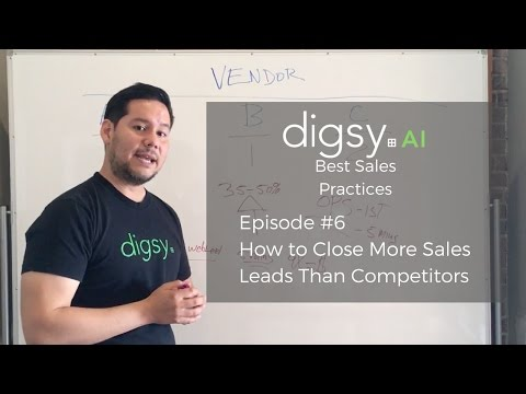 How to Close More Sales Leads Than Competitors (Best Sales Practices – Episode 6)