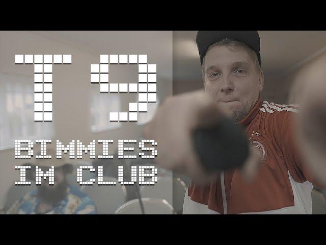T9 (Torky & Doz9) - Bimmies im Club // JUICE Premiere