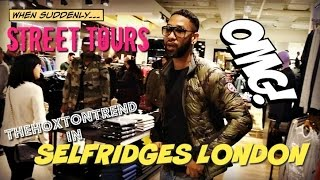 TheHoxtonTrend in SELFRIDGES   STREET TOURS   BOXING DAY SALES SPECIAL
