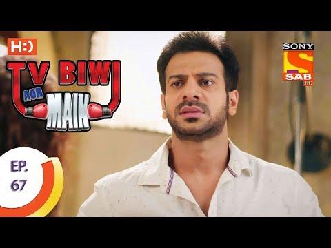 TV, Biwi Aur Main - टीवी बीवी और मैं - Ep 67 - 13th September, 2017