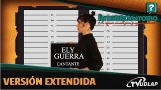 Ely Guerra para El Interrogatorio versión extendida | TVUDLAP