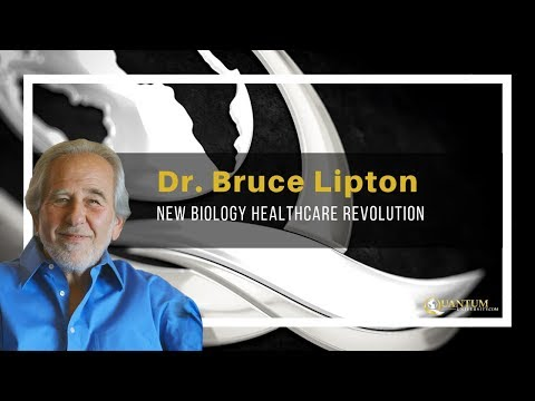 Dr. Bruce Lipton - New Biology Healthcare Revolution - Quantum University