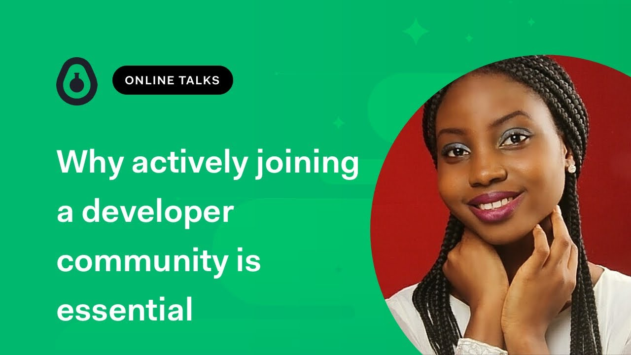 Why actively joining a developer community is essential - Victoria Opene