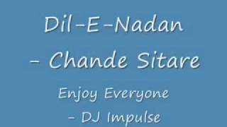 Dil-E-Nadan - Chande Sitare - Enjoy - DJ Impulse.flv