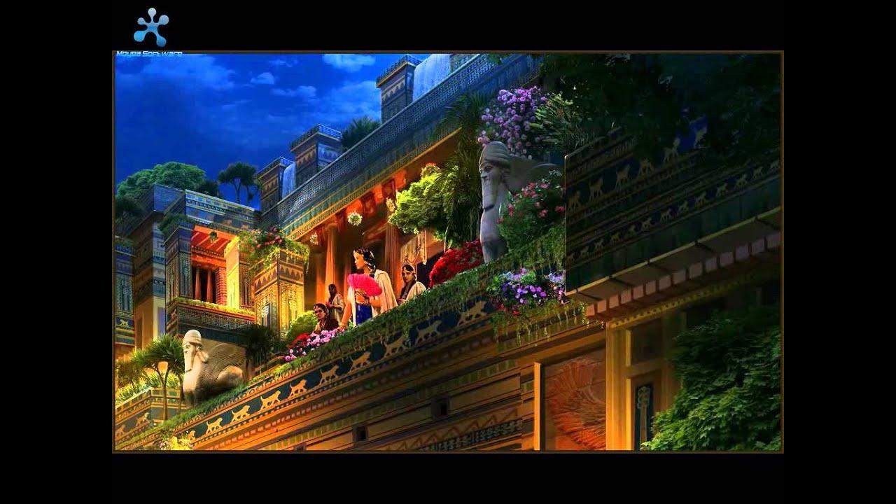 The Hanging Gardens Of Babylon 6 Youtube