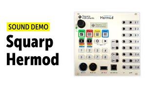 Squarp Instruments Hermod Sound Demo (no talking)