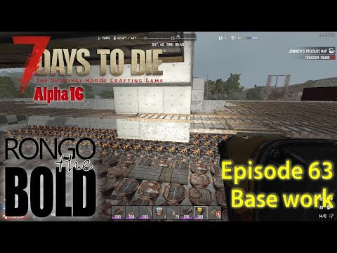 Base work | 7 Days to Die A16 S10E63