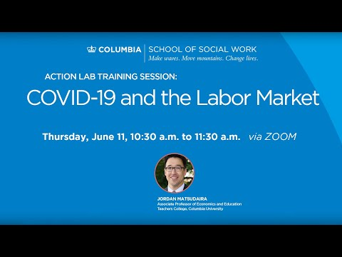 COVID-19 ACTION | TRAININGS | COVID-19 and the Labor Market