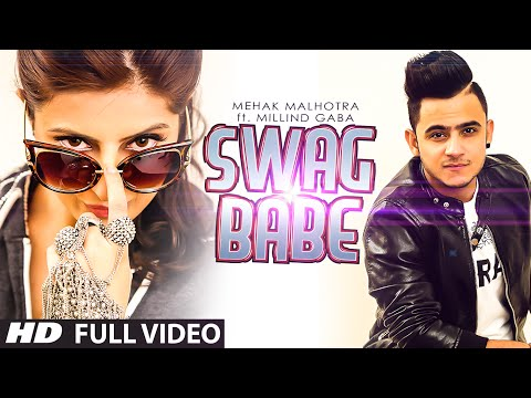 Swag Babe - Official Music Video - Mehak Malhotra Ft. Milind Gaba