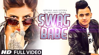 Gambar cover Swag Babe - Official Music Video - Mehak Malhotra Ft. Milind Gaba