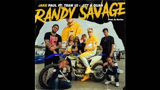 "Jake Paul feat. Team 10, Jitt & Quan - ""Randy Savage"" OFFICIAL VERSION"