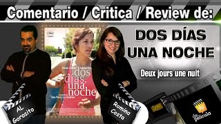 DOS DIAS UNA NOCHE / Deux jours une nuit / Two days one night - critica / review