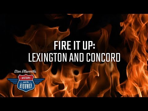 FIRE IT UP: LEXINGTON AND CONCORD -Causes continued from Boston port closure to Declaration.