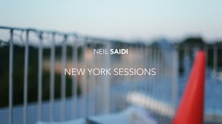 NEW YORK SESSIONS (Neil Saidi)