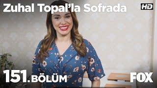 Zuhal Topal'la Sofrada 151. Bölüm
