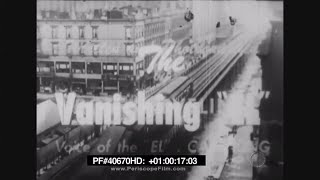 The Vanishing EL (1950) - Railroad , Third Avenue El , If Things Could Talk 40670 HD