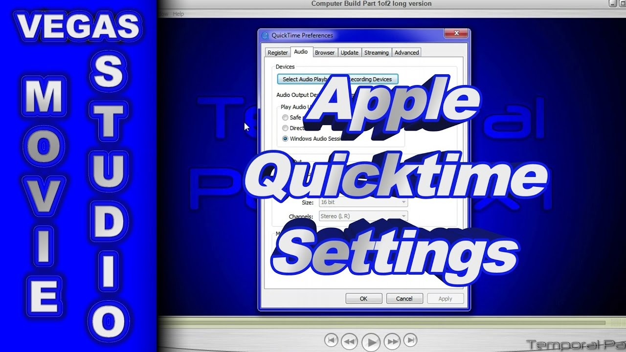 Why Apple Quicktime is needed by Sony Vegas Movie Studio & Vegas Pro