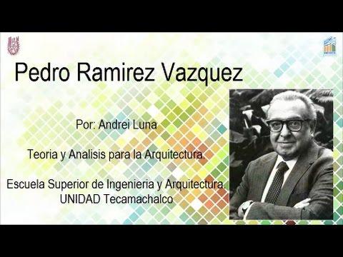 Arq pedro ram rez v zquez vida y obras por andrei - Pedro piqueras biografia ...