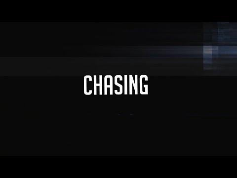 Chasing.