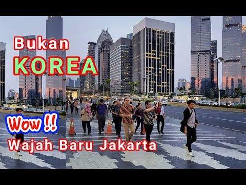 Wajah Baru Jakarta □ Menjelma Menjadi Kota Modern