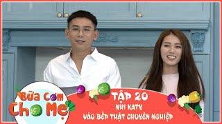 Bữa Cơm Cho Mẹ - Số 20 Fullshow | NHI KATY vào bếp thật chuyên nghiệp