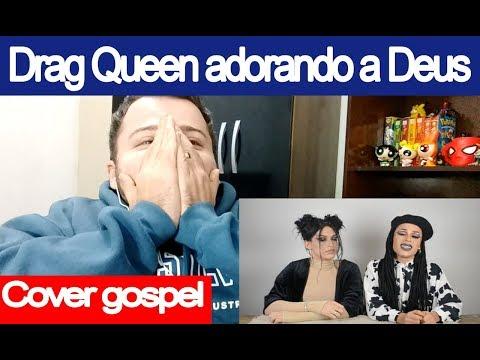 DRAG QUEEN adorando a DEUS cover MÚSICA GOSPEL  - Reaction