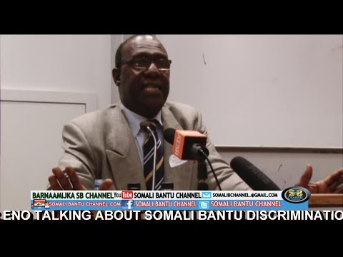 Professor Omar Eno talking about Somali Bantu discrimination in Somalia