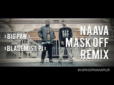 NAAVA MASK OFF REMIX OFFICIAL 2017 - HIP HOP MANIPUR